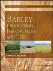 Barley : Production, Improvement, and Uses - eBook