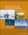 Behavior of Marine Fishes : Capture Processes and Conservation Challenges - eBook