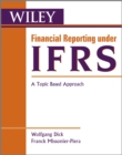 Financial Reporting under IFRS : A Topic Based Approach - eBook