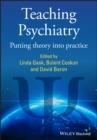 Teaching Psychiatry : Putting Theory into Practice - eBook