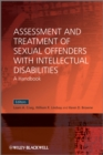 Assessment and Treatment of Sexual Offenders with Intellectual Disabilities : A Handbook - eBook