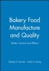 Bakery Food Manufacture and Quality : Water Controland Effects - eBook