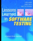 Lessons Learned in Software Testing : A Context-Driven Approach - Book
