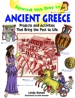 Spend the Day in Ancient Greece : Projects and Activities that Bring the Past to Life - Book
