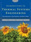Introduction to Thermal Systems Engineering : Thermodynamics, Fluid Mechanics, and Heat Transfer - Book