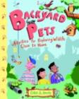 Backyard Pets : Activities for Exploring Wildlife Close to Home - eBook