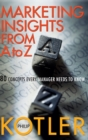 Marketing Insights from A to Z : 80 Concepts Every Manager Needs to Know - Book