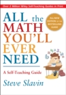 All the Math You'll Ever Need : A Self-Teaching Guide - Book