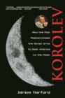 Korolev : How One Man Masterminded the Soviet Drive to Beat America to the Moon - Book