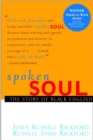 Spoken Soul : The Story of Black English - eBook