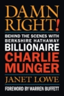 Damn Right! : Behind the Scenes with Berkshire Hathaway Billionaire Charlie Munger - Book