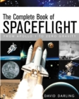 The Complete Book of Spaceflight : From Apollo 1 to Zero Gravity - eBook