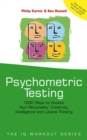 Psychometric Testing : 1000 Ways to Assess Your Personality, Creativity, Intelligence and Lateral Thinking - Book