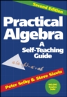 Practical Algebra : A Self-Teaching Guide - Book