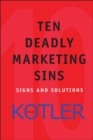 Ten Deadly Marketing Sins : Signs and Solutions - Book