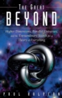 The Great Beyond : Higher Dimensions, Parallel Universes and the Extraordinary Search for a Theory of Everything - eBook
