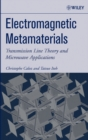 Electromagnetic Metamaterials : Transmission Line Theory and Microwave Applications - Book