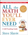 All the Math You'll Ever Need : A Self-Teaching Guide - eBook