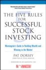 The Five Rules for Successful Stock Investing : Morningstar's Guide to Building Wealth and Winning in the Market - Book