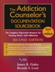 The Addiction Counselor's Documentation Sourcebook : The Complete Paperwork Resource for Treating Clients with Addictions - eBook