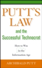 Putt's Law and the Successful Technocrat : How to Win in the Information Age - Book