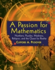 A Passion for Mathematics : Numbers, Puzzles, Madness, Religion, and the Quest for Reality - eBook