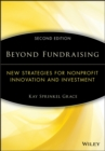 Beyond Fundraising : New Strategies for Nonprofit Innovation and Investment - eBook