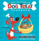 The Ultimate Dog Treat Cookbook : Homemade Goodies for Man's Best Friend - eBook