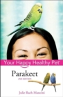 Parakeet : Your Happy Healthy Pet - eBook