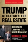 Trump Strategies for Real Estate : Billionaire Lessons for the Small Investor - Book
