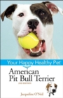 American Pit Bull Terrier : Your Happy Healthy Pet - eBook