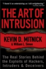 The Art of Intrusion : The Real Stories Behind the Exploits of Hackers, Intruders and Deceivers - Book
