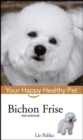 Bichon Frise : Your Happy Healthy Pet - eBook