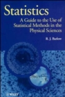 Statistics : A Guide to the Use of Statistical Methods in the Physical Sciences - Book