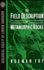 The Field Description of Metamorphic Rocks - Book