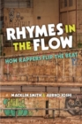 Rhymes in the Flow : How Rappers Flip the Beat - Book