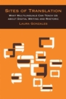 Sites of Translation : What Multilinguals Can Teach Us about Digital Writing and Rhetoric - Book