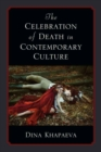 The Celebration of Death in Contemporary Culture - Book