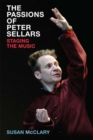 The Passions of Peter Sellars : Staging the Music - Book