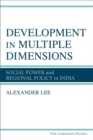 Development in Multiple Dimensions : Social Power and Regional Policy in India - Book