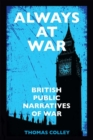 Always at War : British Public Narratives of War - Book