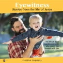 Eyewitness : Stories from the life of Jesus - eBook