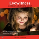 Eyewitness : Stories of Advent and Easter - eBook