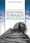 Slouching Towards Bethlehem : The Rise of the Antichrists - eBook