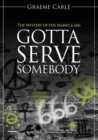 Gotta Serve Somebody : The Mystery of the Marks & 666 - eBook