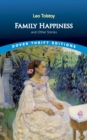 Family Happiness and Other Stories - eBook