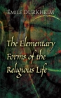 The Elementary Forms of the Religious Life - eBook