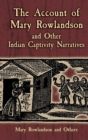 The Account of Mary Rowlandson and Other Indian Captivity Narratives - eBook