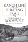 Ranch Life and the Hunting Trail - eBook