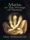 Maria, or The Wrongs of Woman - eBook